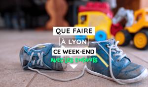 Bon plan weekend famille Lyon